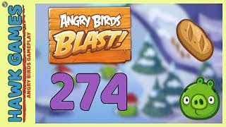 Angry Birds Blast Level 274 Hard - 3 Stars Walkthrough, No Boosters