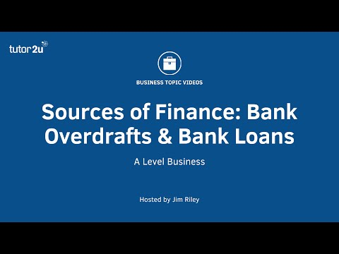 Sources Of Finance: Bank Overdrafts And Bank Loans