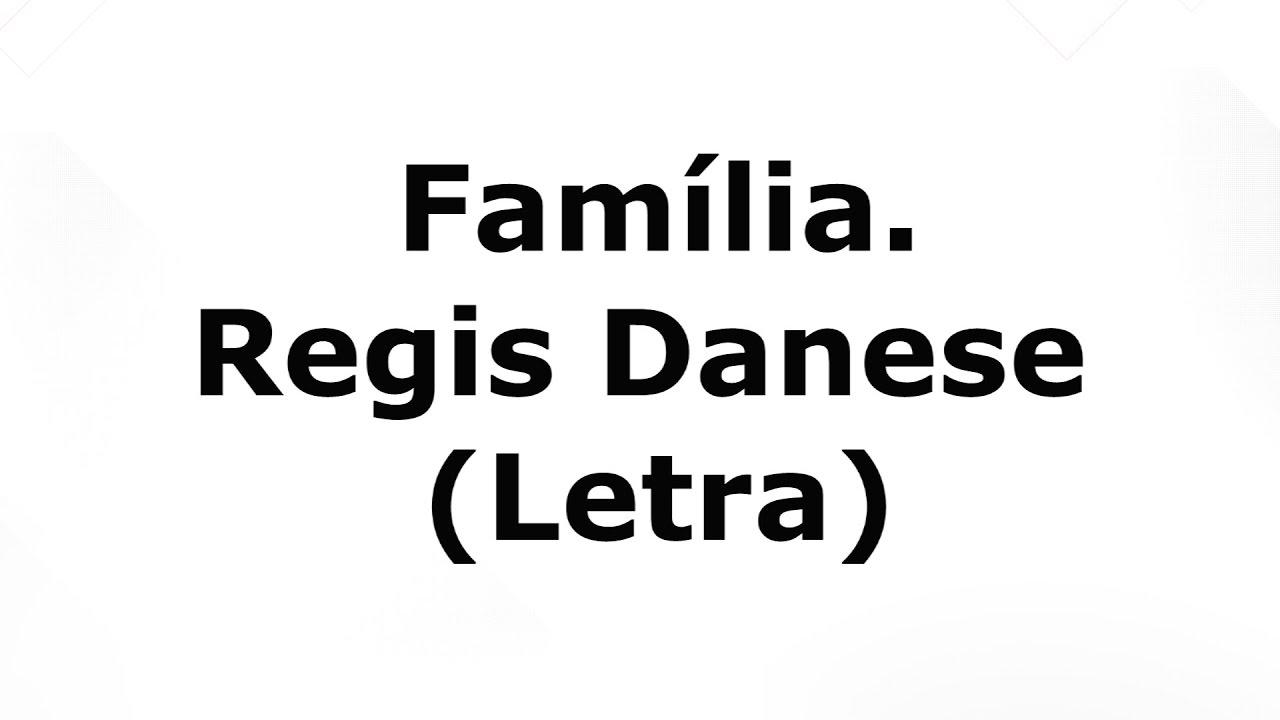 Familia Regis Danese (Letra) YouTube