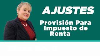 58. Provisión Para Impuesto de Renta_Ajuste Contable : ElsaMaraContable