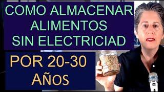 Crisis 2020 - Almacenando alimentos por 20-30 años sin electricidad
