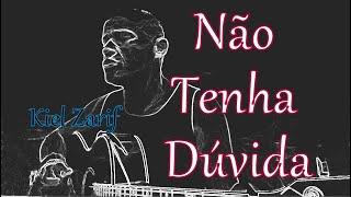 Não Tenha Dúvida - Zezé Di Camargo e Luciano - Kiel Zarif - Cover