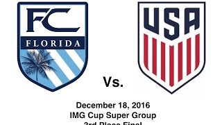 fc florida prep academy 1999 vs us mens national team u17 img cup 2016 super group 720p