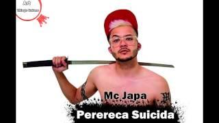 Mc Japa - Perereca Suicida