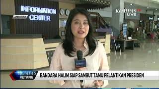 Jelang Pelantikan Presiden, Bandara Halim Bersiap Sambut Tamu Kenegaraan