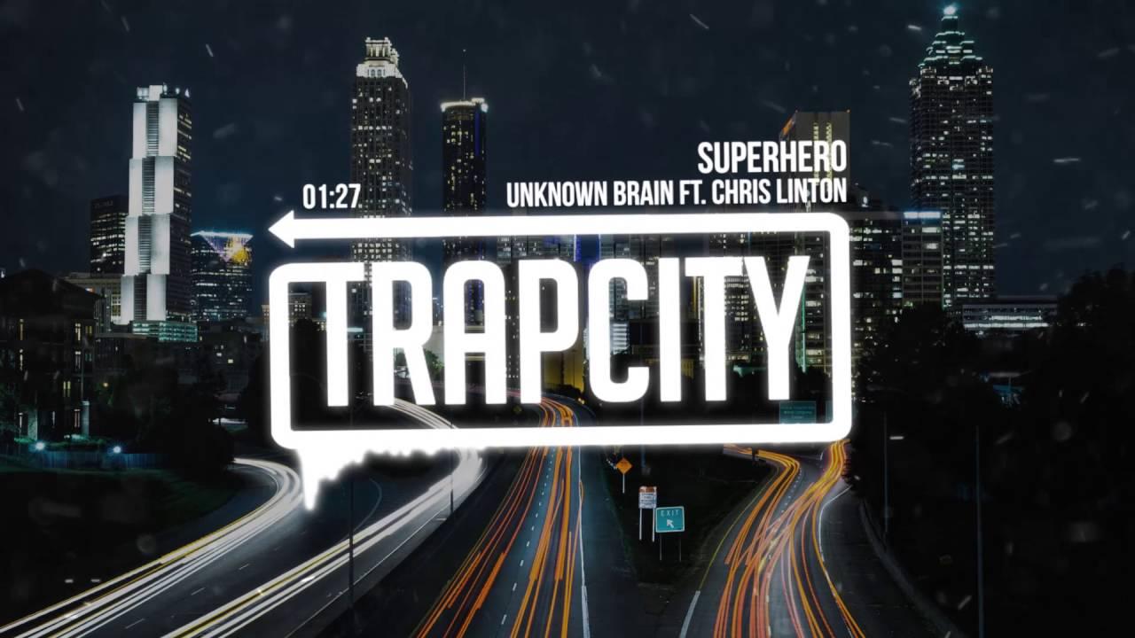 unknown-brain-superhero-ft-chris-linton-trap-city