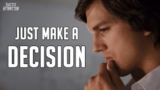 Just Make A Decision - Motivational & Inspirational Video