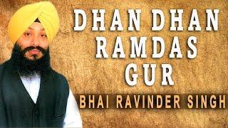Bhai Ravinder Singh - Dhan Dhan Ramdas Gur - Satgur Pass Benantiyan
