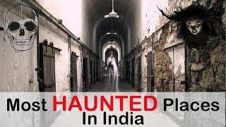 Most HAUNTED Places In India - DANGER!!!