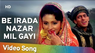 Be Irada Nazar Mil Gayi To | Salman Khan | Chandni | Sanam Bewafa | Hindi Song
