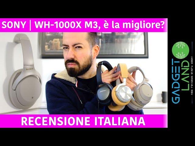 Recensione Sony WH-1000X M3 | E' la migliore con riduzione rumore?