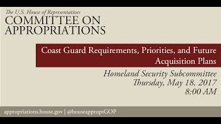 Hearing: Coast Guard Requirements, Priorities, and Future Acquisition Plans (EventID=105961)