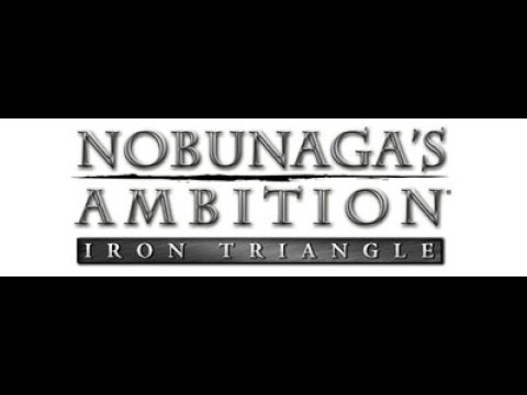 Nobunagas Ambition: Iron Triangle (Part 1)