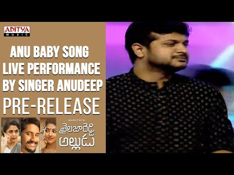Anu Baby Song Live Performance By Singer Anudeep @ Shailaja Reddy Alludu Pre-Release Event
