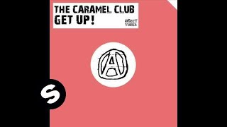 The Caramel Club - Get Up!