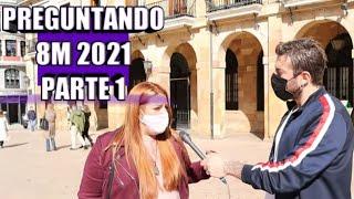 PREGUNTANDO A FEMNISTAS 8M 2021 PRIMERA PARTE