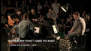 Somebody That I Used To Know (ft. The Basics & Monty Cotton) Unplugged.