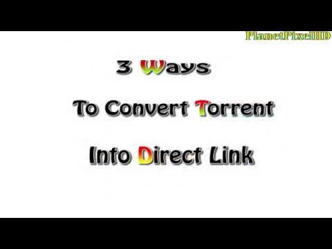 Convert Torrent To Direct Link & Download With IDM