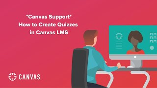 Canvas Support: How to Create Quizzes in Canvas LMS