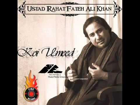 Youtube rahat fateh ali khan koi umeed bar nahi aati for Koi umeed bar nahi aati