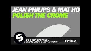 Jean Philips & Mat Holtmann - Polish the Crome (Lissat & Voltaxx Remix)