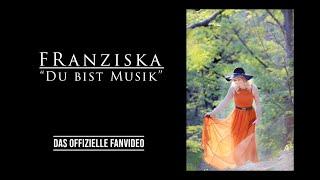 Franziska - Du bist Musik (Offizielles Fanvideo)