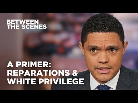 Trevor Breaks Down Reparations & White Privilege - Between the Scenes | The Daily Show