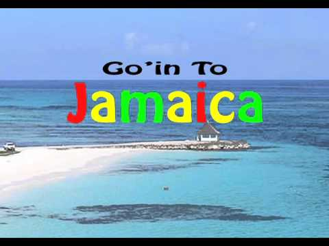 GO'IN TO JAMAICA -  a song about one of our favorite places on earth