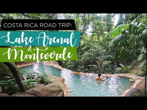 COSTA RICA ROAD TRIP: Lake Arenal and Monteverde
