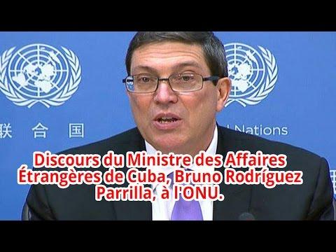 Discours de Bruno Rodríguez Parrilla, à l'ONU