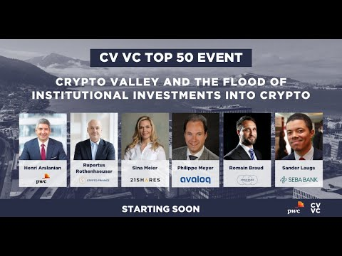 CV VC Top 50 – Crypto Valley and The Flood of Institutional Investments into Crypto.