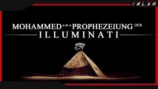Mohammed´s.w.s Prophezeiung der ILLUMINATI ᴴᴰ ▲