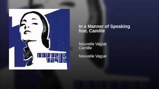 In a Manner of Speaking feat. Camille