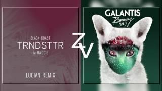 U & I x TRNDSTTR [Remix] (Galantis x Black Coast ft. Lucian Mashup)