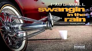 Paul Wall - Swangin In The Rain (Slab God 2015)