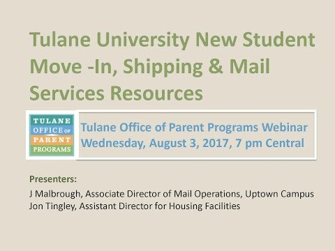 2017 Move In, Shipping and Mail Services Tulane University Parent Webinar - Broadcast August 2, 2017