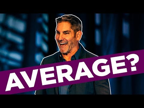 Average is Painful - Grant Cardone