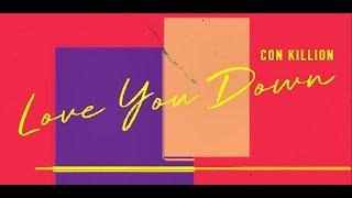 Con Killion - Love You Down (Official Lyric Video)