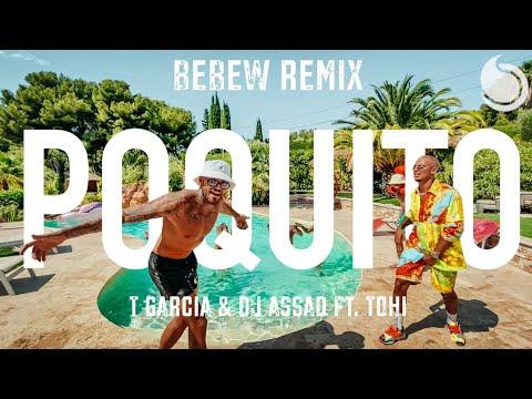 T Garcia & DJ Assad Ft. Tohi - Poquito (Bebew Remix) [Official Music Video]
