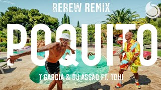 T Garcia & DJ Assad Ft. Tohi - Poquito (Bebew Remix) [Official Music Video]