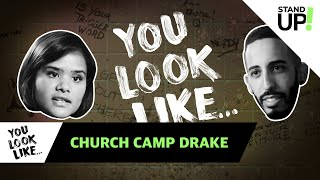 You Look Like... Church Camp Drake