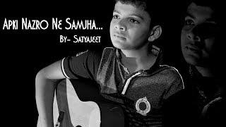 Apki Nazro Ne Samjha Cover Satyajeet Mp3 Song Download