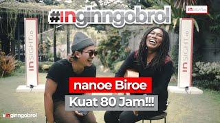 #INGINNGOBROL BARENG NANOE BIROE : KUAT 80 JAM!!!