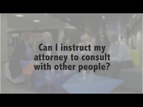 Can I instruct my attorney to consult with other people?