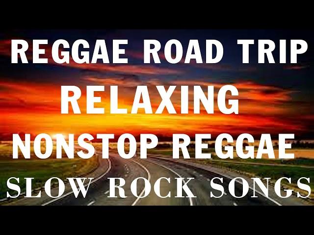 ENGLISH REGGAE NONSTOP SONGS | ROAD TRIP REGGAE REMIX | RELAXING REGGAE LOVE SONGS COLLECTION 2021