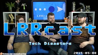 lrrcast tech disasters