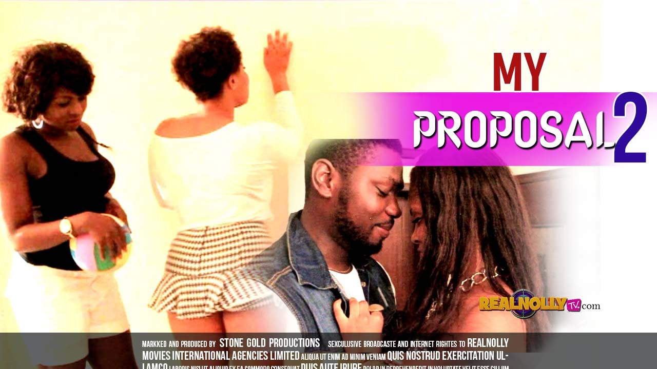 2015 latest nigerian nollywood movies my proposal 1 youtube