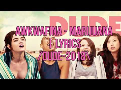 Awkwafina - marijuana lyrics /dude-2018\