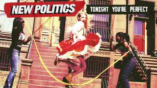 New Politics - Tonight You