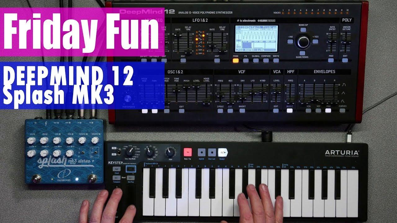 Friday Fun Synth Jam - DeepMind 12, Crazy Tube Circuits Splash Mk3